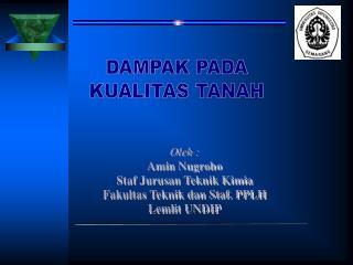 DAMPAK PADA KUALITAS TANAH