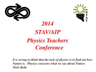 2014  STAV/AIP  Physics Teachers Conference