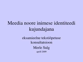 Meedia noore inimese identiteedi kujundajana