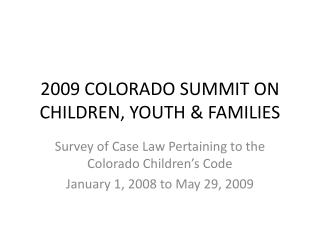 2009 COLORADO SUMMIT ON CHILDREN, YOUTH  FAMILIES