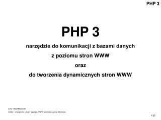 PHP 3 narzędzie do komunikacji z bazami danych z poziomu stron WWW oraz