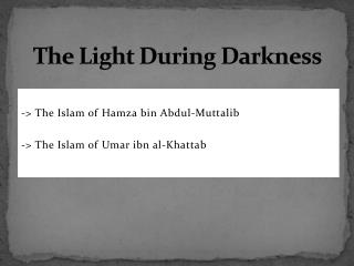 The Light During Darkness