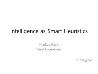 Intelligence as Smart Heuristics