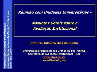 Prof. Dr. Gilberto Dias da Cunha Universidade Federal do Rio Grande do Sul - UFRGS