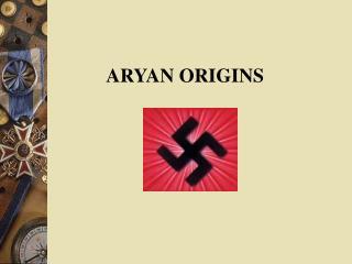 ARYAN ORIGINS