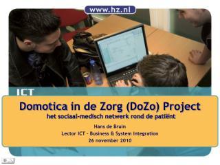 Domotica in de Zorg ( DoZo ) Project   het sociaal-medisch netwerk rond de patiënt
