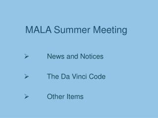 MALA Summer Meeting