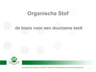 Organische Stof de basis voor een duurzame teelt