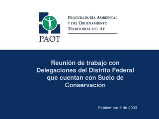 Reunión de trabajo con Delegaciones del Distrito Federal que cuentan con Suelo de Conservación