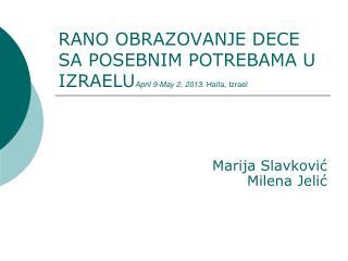 RANO OBRAZOVANJE DECE SA POSEBNIM POTREBAMA U IZRAELU April 9-May 2, 2013.  Haifa, Izrael