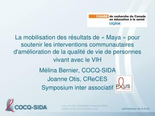 Mélina Bernier, COCQ-SIDA Joanne Otis, CReCES Symposium inter associatif