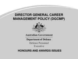 DIRECTOR GENERAL CAREER MANAGEMENT POLICY (DGCMP)