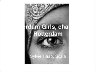Rotterdam Girls, challenge Rotterdam