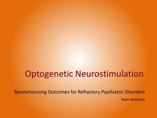 Optogenetic Neurostimulation