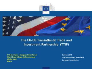 Damien LEVIE TTIP Deputy Chief  Negotiator European Commission
