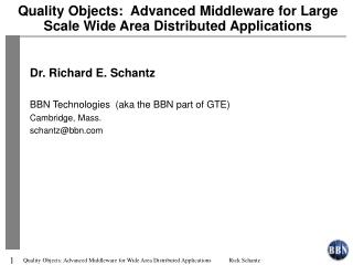 Quality Objects:  Advanced Middleware for Large Scale Wide Area Distributed Applications