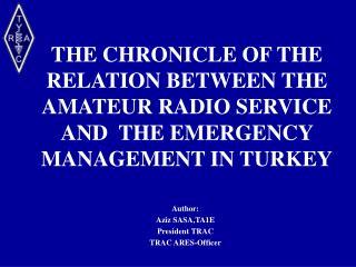 Author: Aziz SASA,TA1E President TRAC TRAC ARES-Officer