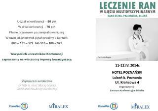 Fot. Lidia Popiel KONFERENCJA NAUKOWO-SZKOLENIOWA   11-12.IV. 2014r. HOTEL POZNAŃSKI