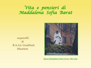 Vita  e  pensieri  di   Maddalena  Sofia  Barat