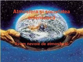 Atmosfera  şi societatea omenească