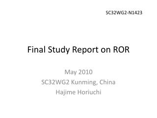 Final Study Report on ROR
