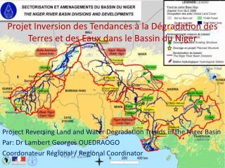 Projet Inversion des Tendances à la Dégradation des Terres et des Eaux dans le Bassin du Niger