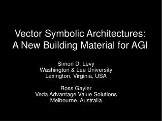 Vector Symbolic Architectures:  A New Building Material for AGI