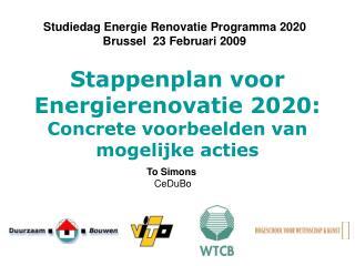 Stappenplan voor Energierenovatie 2020:  Concrete voorbeelden van mogelijke acties