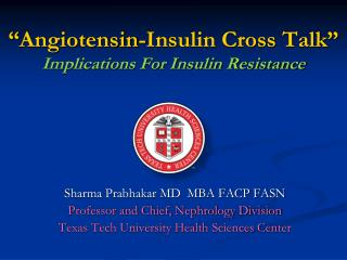 """ Angiotensin -Insulin Cross Talk"" Implications For Insulin Resistance"