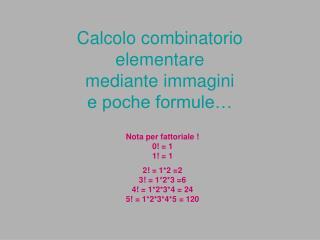 Calcolo combinatorio elementare mediante immagini e poche formule�