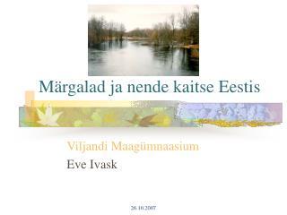 Märgalad ja nende kaitse Eestis