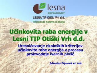 U?inkovita raba energije v Lesni TIP Oti�ki Vrh d.d.