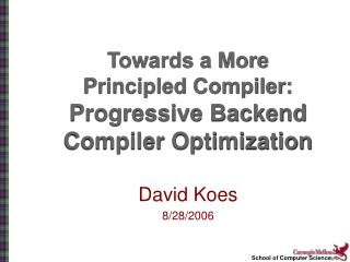 Towards a More Principled Compiler: Progressive Backend Compiler Optimization