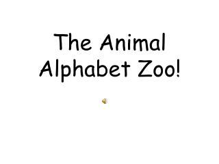 The Animal Alphabet Zoo!
