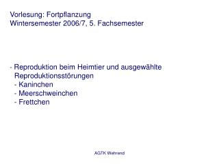 Vorlesung: Fortpflanzung Wintersemester 2006/7, 5. Fachsemester