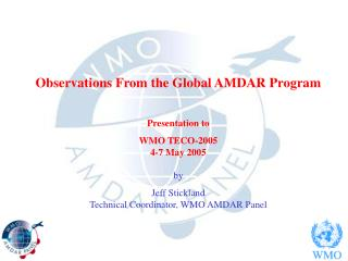 Observations From the Global AMDAR Program Presentation to WMO TECO-2005 4-7 May 2005 by