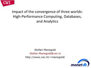 Impact of the convergence of three worlds:  High-Performance Computing, Databases, and Analytics
