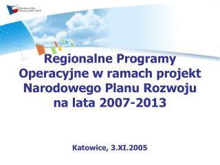 Regionalne Programy Operacyjne w ramach projekt Narodowego Planu Rozwoju  na lata 2007-2013