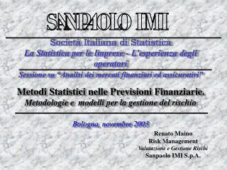 Renato Maino Risk Management Valutazione e Gestione Rischi Sanpaolo IMI S.p.A.