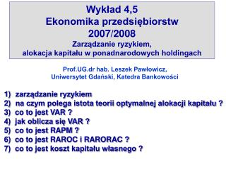 Wykład 4,5 Ekonomika przedsiębiorstw 2007/2008 Zarządzanie ryzykiem,