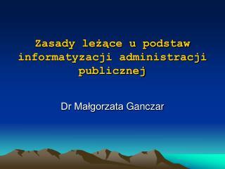 Zasady leżące u podstaw informatyzacji administracji publicznej