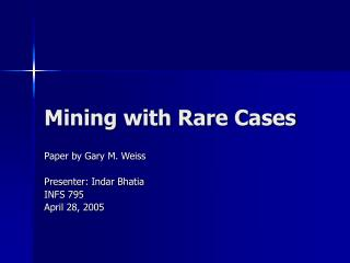 Mining with Rare Cases