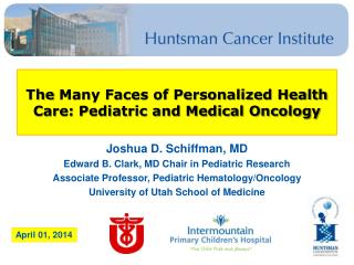 The  Many Faces of Personalized Health  Care: Pediatric and Medical Oncology