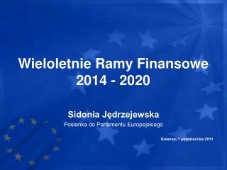 Wieloletnie Ramy Fi nansowe 2014 - 2020