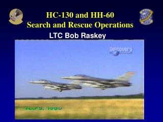 HC-130 and HH-60  Search and Rescue Operations