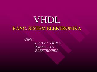 VHDL RANC. SISTEM ELEKTRONIKA