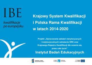 Krajowy System Kwalifikacji i Polska Rama Kwalifikacji w latach 2014-2020
