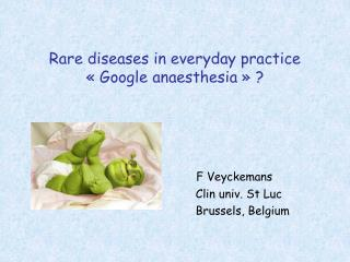 Rare diseases in everyday practice « Google anaesthesia » ?