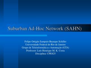 Suburban Ad-Hoc Network (SAHN)