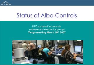 DFC on behalf of controls  software and electronics groups Tango meeting March 19 th  2007